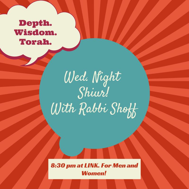 Wed. NightShiur!With Rabbi Shoff (1)