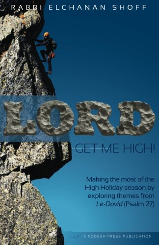 Lord, Get Me High!